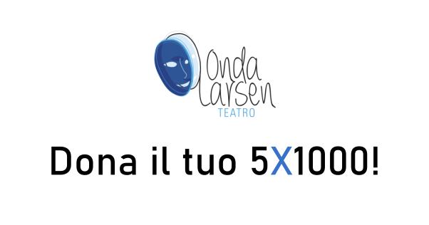 Dona 5X1000 Onda Larsen Teatro